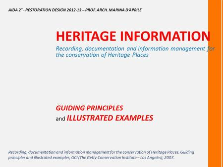 HERITAGE INFORMATION GUIDING PRINCIPLES