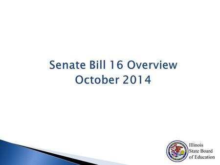 Senate Bill 16 Overview October 2014.  Adequacy—provides a level of funding sufficient for a high quality education.  Simplicity—provides districts.