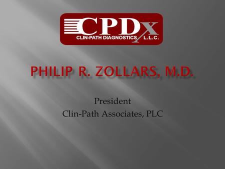 President Clin-Path Associates, PLC. Fireman: Mr. Smith, at one point we decided to fight fire with fire….