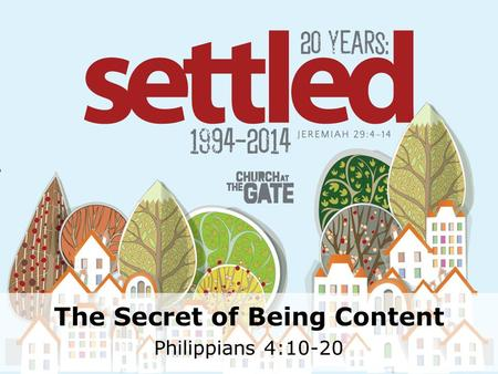 Textbox center The Secret of Being Content Philippians 4:10-20.