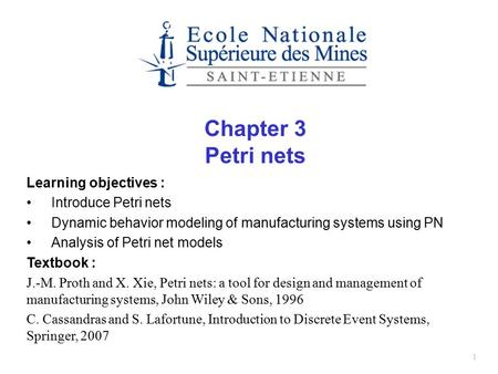 Chapter 3 Petri nets Learning objectives : Introduce Petri nets