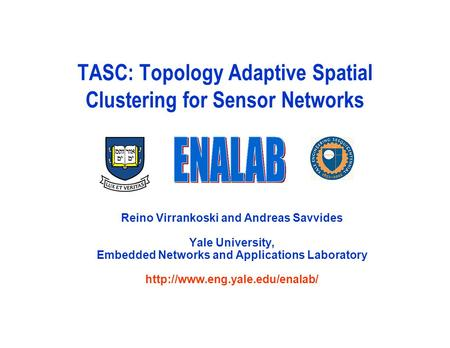 TASC: Topology Adaptive Spatial Clustering for Sensor Networks