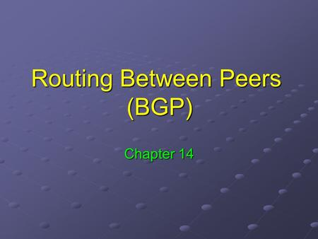 Routing Between Peers (BGP)
