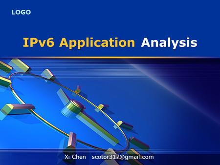 LOGO IPv6 Application Analysis Xi Chen