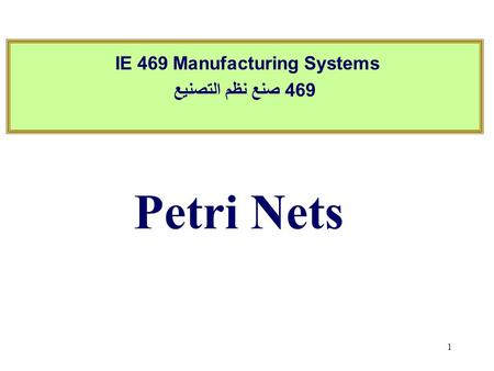 IE 469 Manufacturing Systems