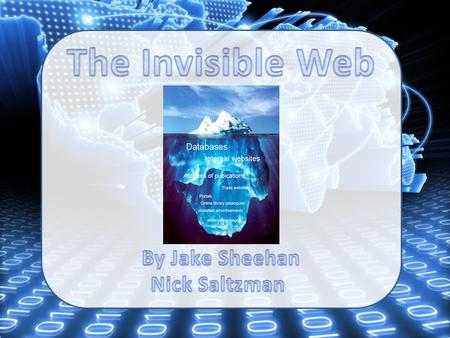 What is the invisible web?  All information that cannot be indexed using general web search engines  Also known as the deep internet, deepnet, or the.
