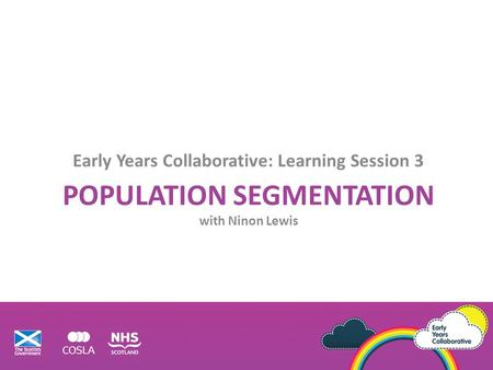 POPULATION SEGMENTATION with Ninon Lewis Early Years Collaborative: Learning Session 3.