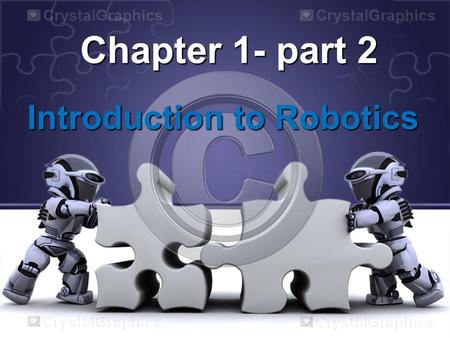 Chapter 1- part 2 Introduction to Robotics. Robot Application 1.Machine loading 2.Pick and place operations 3.Welding 4.Painting 5.Sampling 6.Assembly.