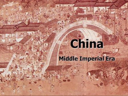 Middle Imperial Era China. China and Japan Quiz: Friday, December 6 China, Chapter 12 p. 263-276 Japan, Chapter 13, 278-290 Chapter 13 hint: P 286-287.