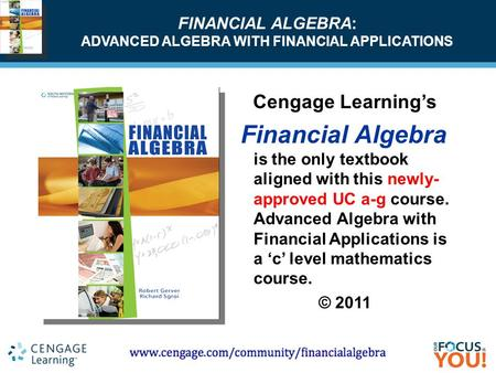 Course Technology ▪ Delmar ▪ South-Western FINANCIAL ALGEBRA: ADVANCED ALGEBRA WITH FINANCIAL APPLICATIONS Cengage Learning's Financial Algebra is the.