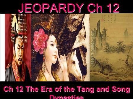 Ch 12 The Era of the Tang and Song Dynasties
