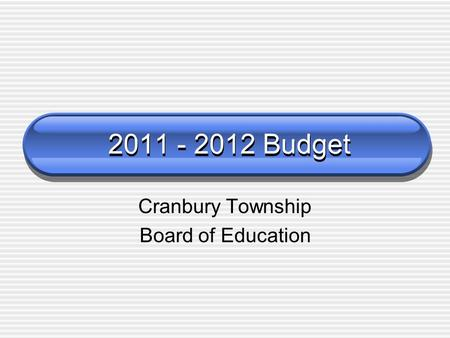2011 - 2012 Budget Cranbury Township Board of Education.