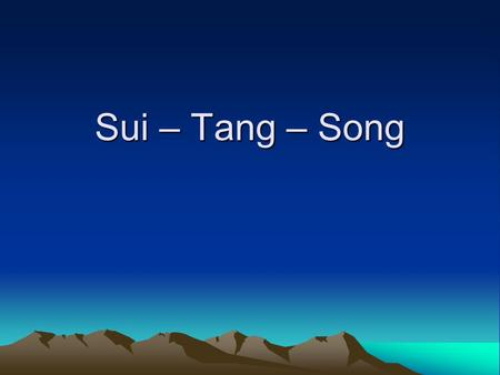 Sui – Tang – Song. Review Early Dynasties Shang Dynasty1766-1122 Zhou Dynasty1122-221 –Last 400yrs - warring states Qin Dynasty 221 -206 BCE –Shi huangdi.