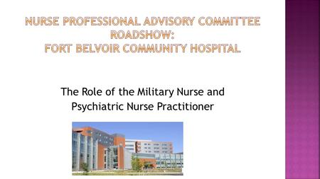 The Role of the Military Nurse and Psychiatric Nurse Practitioner.