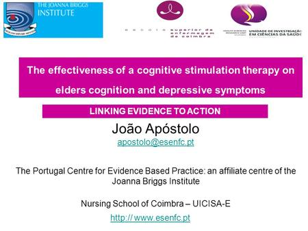João Apóstolo The Portugal Centre for Evidence Based Practice: an affiliate centre of the Joanna Briggs Institute Nursing School of.