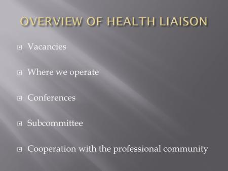 Vacancies  Where we operate  Conferences  Subcommittee  Cooperation with the professional community.