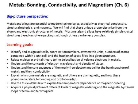 Metals: Bonding, Conductivity, and Magnetism (Ch. 6)
