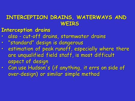 INTERCEPTION DRAINS, WATERWAYS AND WEIRS Interception drains also - cut-off drains, stormwater drainsalso - cut-off drains, stormwater drains standard