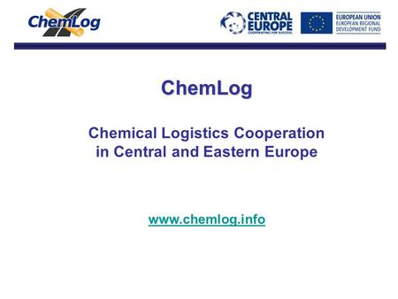 ChemLog Chemical Logistics Cooperation in Central and Eastern Europe www.chemlog.info.