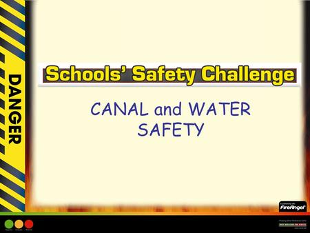CANAL and WATER SAFETY. Learning Objective: –Children to be made aware of the possible dangers near canals or inland waterways. –Children to be made aware.