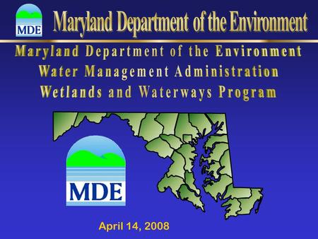 April 14, 2008. Indicate every resource type proposed for impact on the Application: Tidal Wetland (short form for some projects) Nontidal Wetland Waterway.