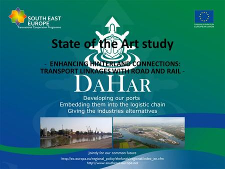 State of the Art study - ENHANCING HINTERLAND CONNECTIONS: TRANSPORT LINKAGES WITH ROAD AND RAIL -