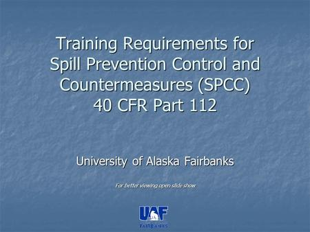 University of Alaska Fairbanks For better viewing open slide show