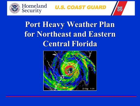 Port Heavy Weather Plan for Northeast and Eastern Central Florida.