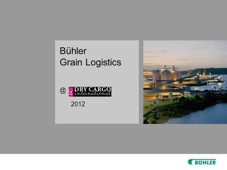 Bühler Grain 2012. 2 | © Bühler | A 150-year success story. Technology partner for plant and equipment and related services for processing.