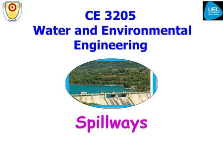 CE 3205 Water and Environmental Engineering Spillways.