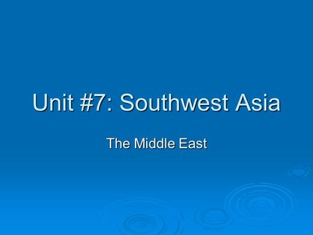 Unit #7: Southwest Asia The Middle East. Take Five… What is the largest country in Southwest Asia?