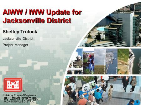 US Army Corps of Engineers BUILDING STRONG ® JACKSONVILLE DISTRICT COASTAL DAMAGE REDUCTION FLOOD DAMAGE REDUCTION NAVIGATION ECOSYSTEM RESTORATIONREGULATORYINTERAGENCY.