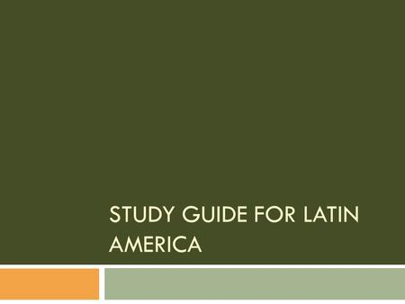 STUDY GUIDE FOR LATIN AMERICA. Geographic features  1. Caribbean Sea  2. Gulf of Mexico  3. Pacific Ocean  4. Sierra Madre Mountains  5. Panama Canal.