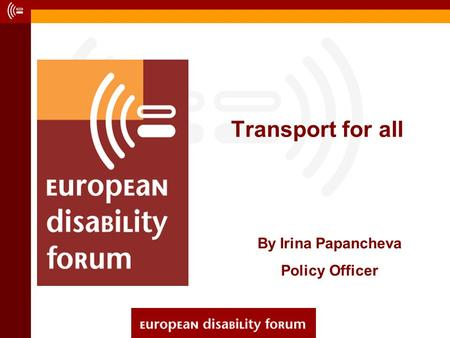 Transport for all By Irina Papancheva Policy Officer.