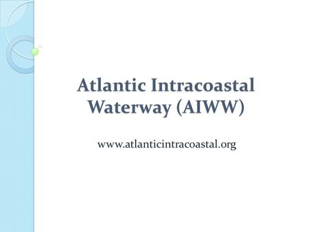 Atlantic Intracoastal Waterway (AIWW)
