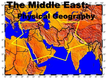 The Middle East: Physical Geography. 7 8 9 10 11 12 1 2 4 3 6 5 13 14 15 16 Israel Jordan Lebanon Syria Turkey Iraq Saudi Arabia Yemen Oman UAE Qatar.