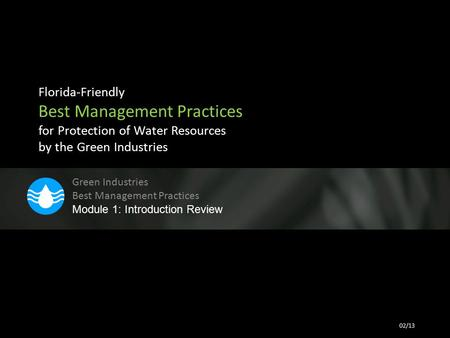 Florida-Friendly Best Management Practices for Protection of Water Resources by the Green Industries Green Industries Best Management Practices Module.
