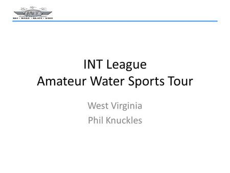 INT League Amateur Water Sports Tour West Virginia Phil Knuckles.
