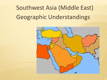 Southwest Asia (Middle East) Geographic Understandings