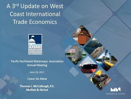 A 3 rd Update on West Coast International Trade Economics Pacific Northwest Waterways Association Annual Meeting June 28, 2011 Coeur De Alene Thomas J.