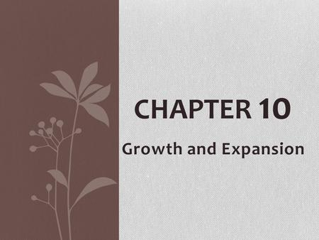Growth and Expansion CHAPTER 10. Key Words 1.Industrial Revolution 2.capitalism 3.capital 4.free enterprise 5.technology 6.cotton gin 7.patent 8.factory.