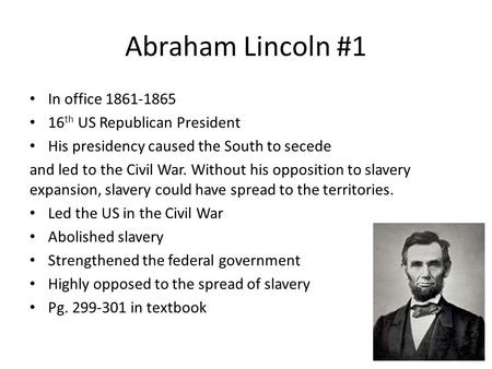 Abraham Lincoln #1 In <strong>office</strong> th US Republican President