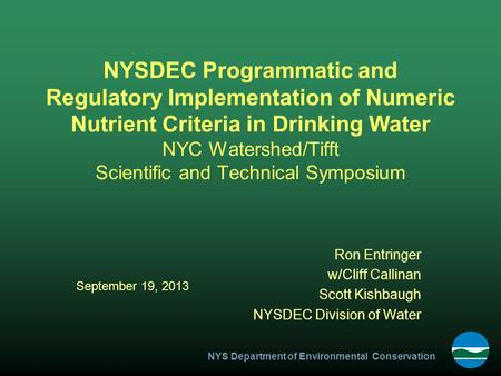 NYS Department of Environmental Conservation NYSDEC Programmatic and Regulatory Implementation of Numeric Nutrient Criteria in Drinking Water NYC Watershed/Tifft.