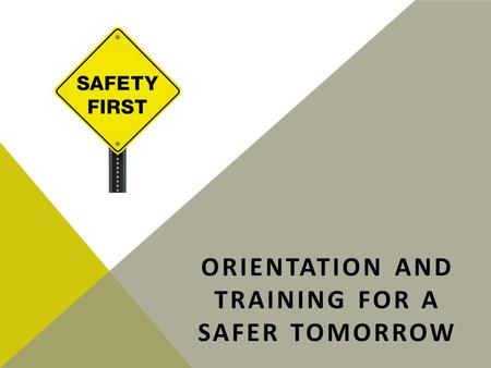 ORIENTATION AND TRAINING FOR A SAFER TOMORROW. ROLE OF THE SAFETY DEPARTMENT Contractor Sign-On/Qualification Tractor Sign-On Compliance Permits Licensing.