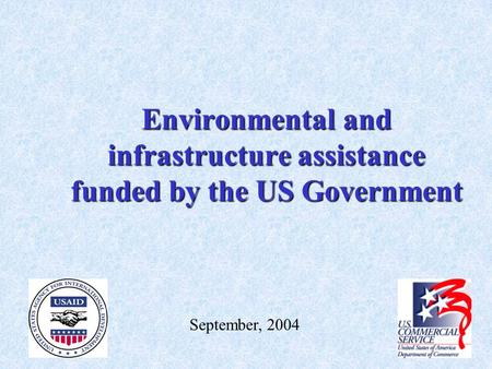 Environmental and infrastructure assistance funded by the US Government September, 2004.