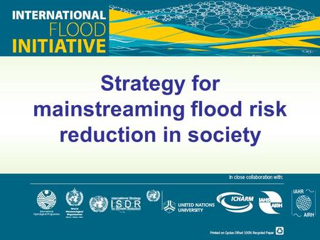 Strategy for mainstreaming flood risk reduction in society.