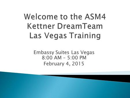 Embassy Suites Las Vegas 8:00 AM – 5:00 PM February 4, 2015.