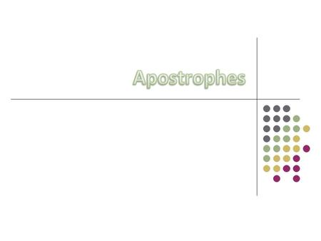 The apostrophe is used to indicate possession, the omission of one or more letters, or sometimes plural numbers. In addition, it has a few conventional.