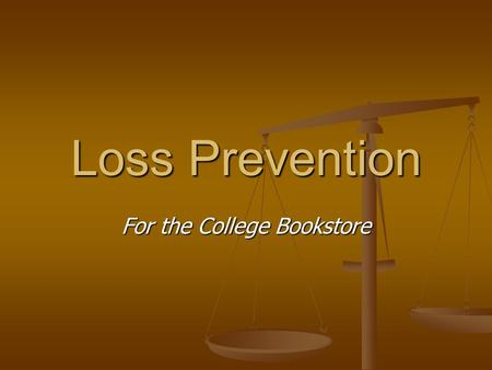 Loss Prevention For the College Bookstore. Presenter : Chet A. Cohen Corporate Loss Prevention Manager, Associated Students UCLA Corporate Loss Prevention.