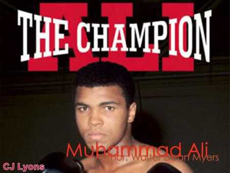  Born in Louisville City Hospital in Kentucky January 17, 1942  Birth name Cassius Marcellus Clay Jr.  Muhammad Ali is most famous for boxing  I.